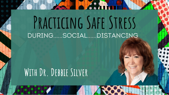 Debbie Silver, Practicing Safe Stress FREE Webinar